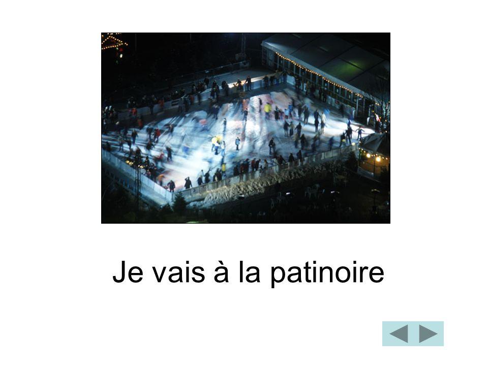 Je vais à la patinoire