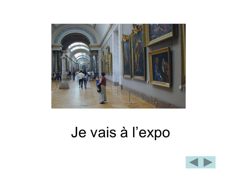 Je vais à l'expo