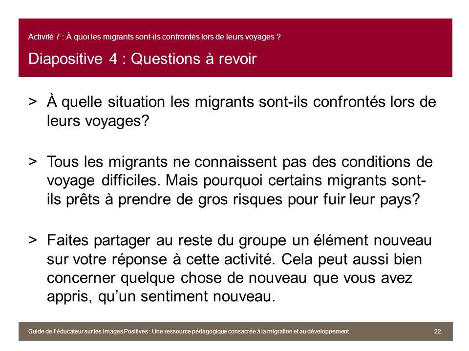 Activité 7 : À quoi les migrants sont-ils confrontés lors de leurs voyages Diapositive 4 : Questions à revoir