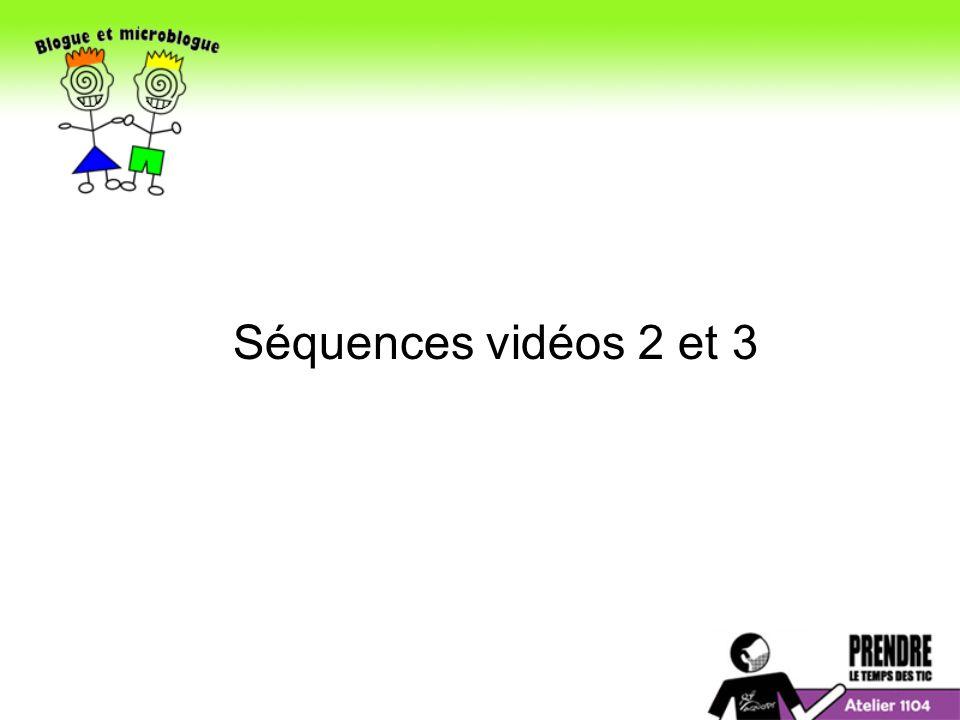 Séquences vidéos 2 et 3