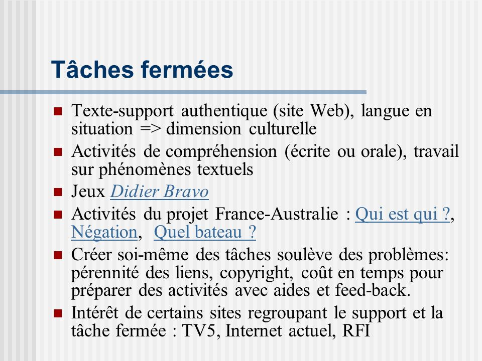Tâches fermées Texte-support authentique (site Web), langue en situation => dimension culturelle.