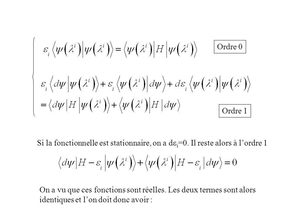 Ordre 0 Ordre 1. Si la fonctionnelle est stationnaire, on a dei=0. Il reste alors à l'ordre 1.