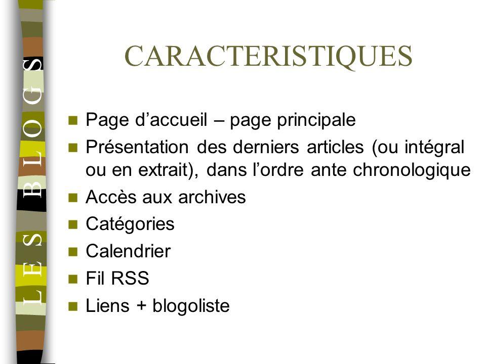 CARACTERISTIQUES L E S B L O G S Page d'accueil – page principale