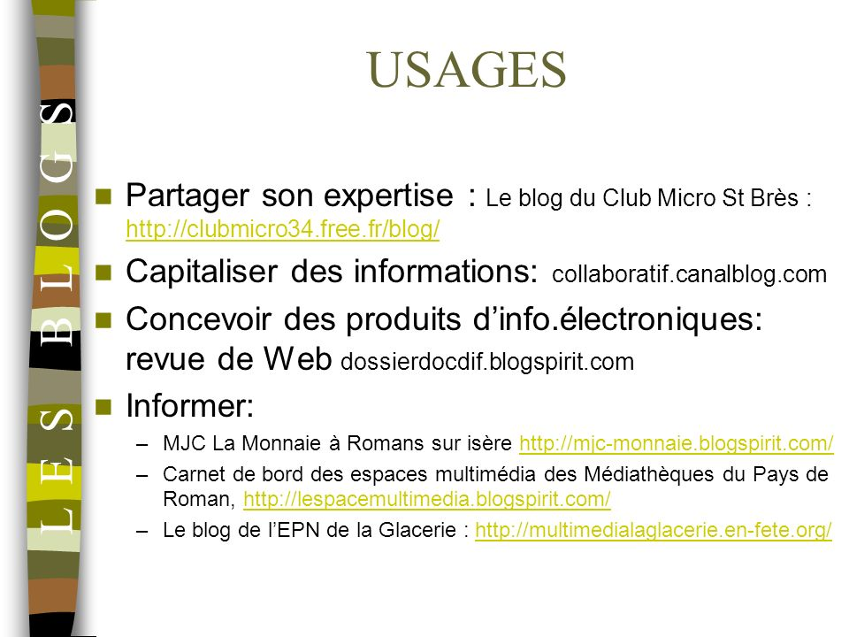 USAGES Partager son expertise : Le blog du Club Micro St Brès : http://clubmicro34.free.fr/blog/