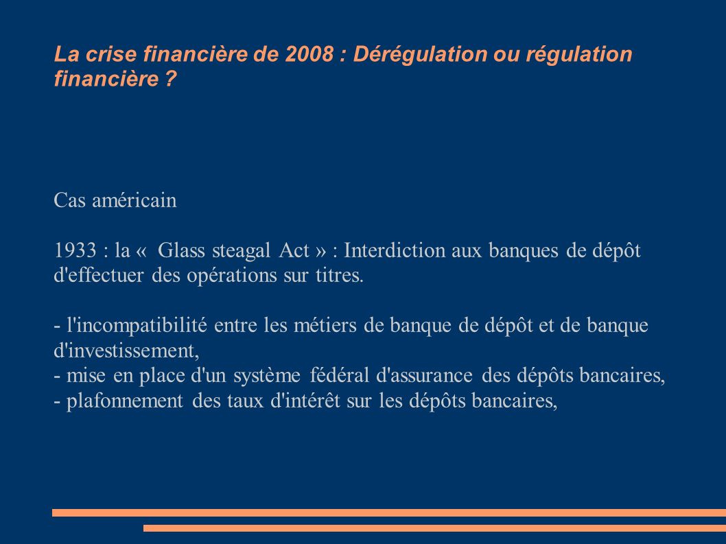 La crise financière de 2008 : Dérégulation ou régulation financière
