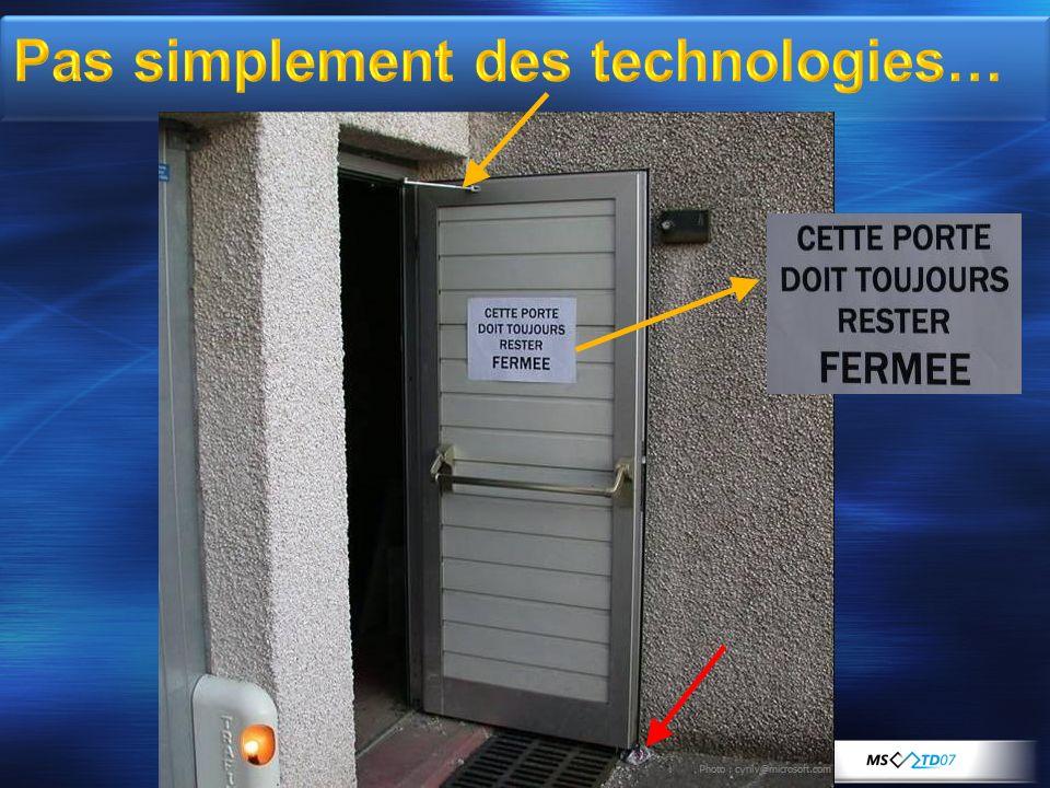 Pas simplement des technologies…