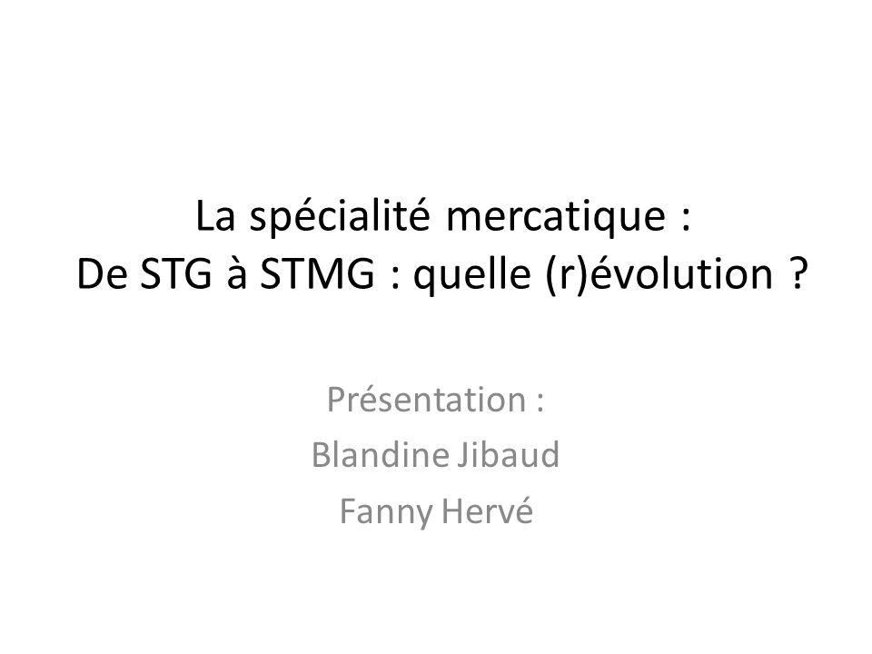 La spécialité mercatique : De STG à STMG : quelle (r)évolution