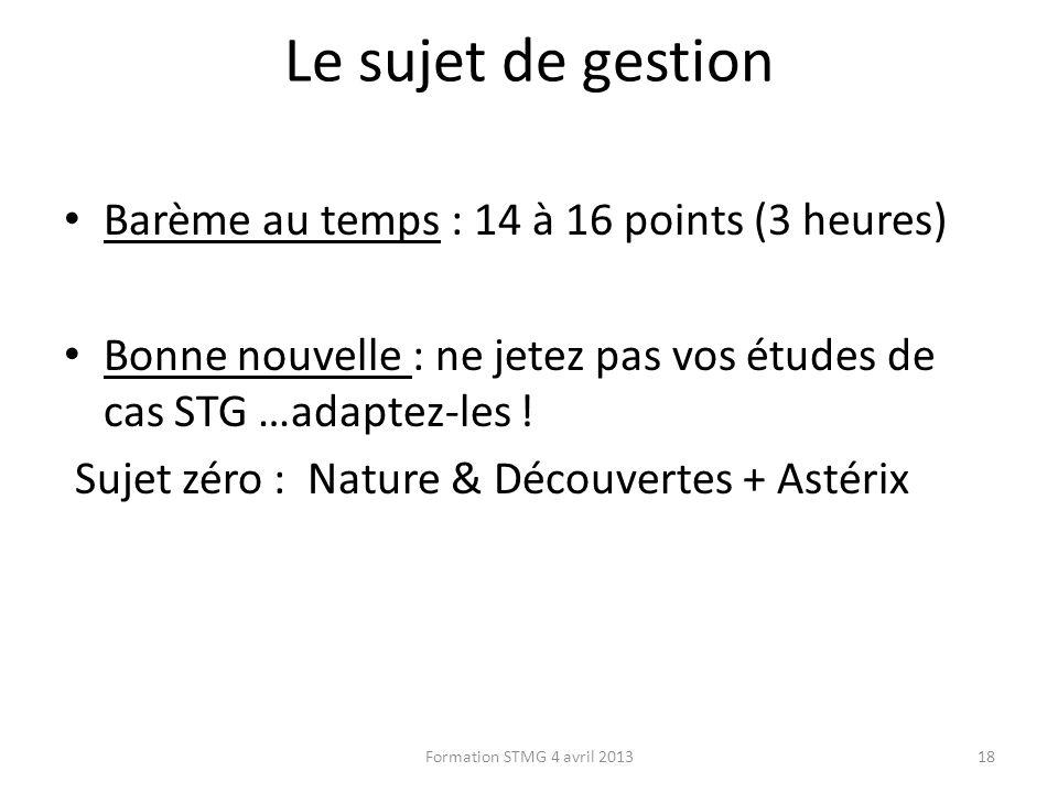 Le sujet de gestion Barème au temps : 14 à 16 points (3 heures)
