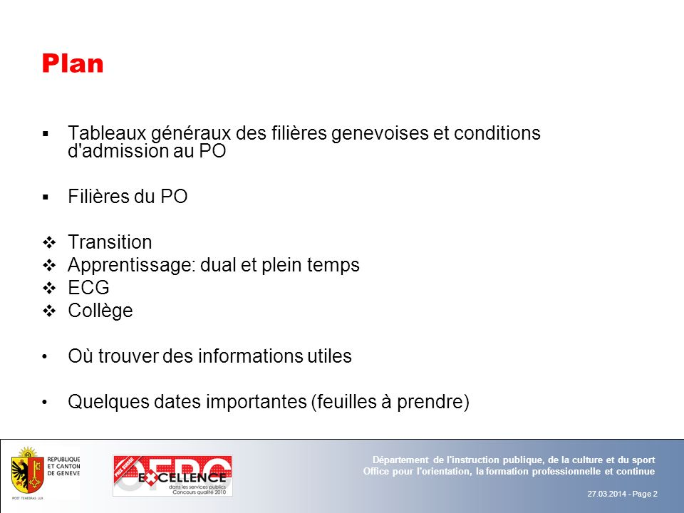 Plan Tableaux généraux des filières genevoises et conditions d admission au PO. Filières du PO. Transition.