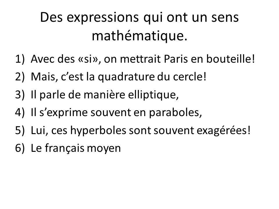 Des expressions qui ont un sens mathématique.