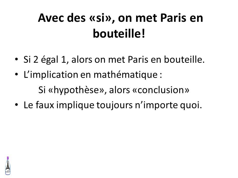 Avec des «si», on met Paris en bouteille!