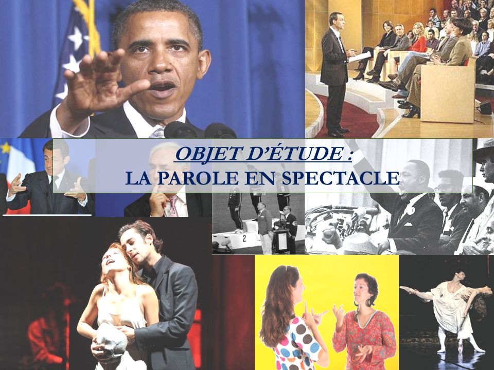 OBJET D'ÉTUDE : LA PAROLE EN SPECTACLE
