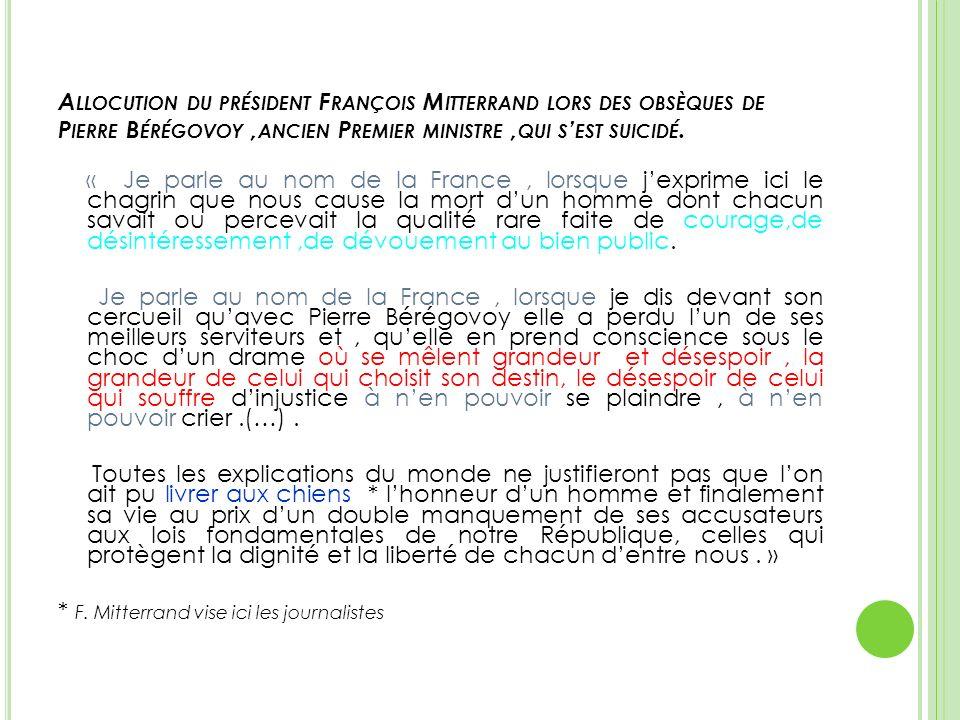 Allocution du président François Mitterrand lors des obsèques de Pierre Bérégovoy ,ancien Premier ministre ,qui s'est suicidé.
