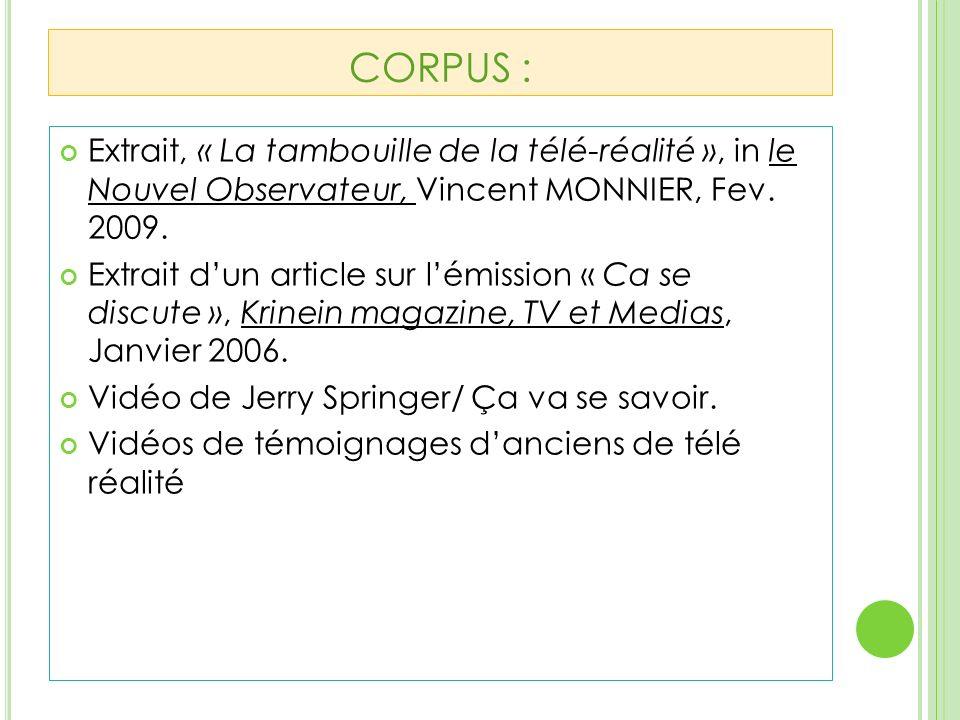 CORPUS : Extrait, « La tambouille de la télé-réalité », in le Nouvel Observateur, Vincent MONNIER, Fev. 2009.