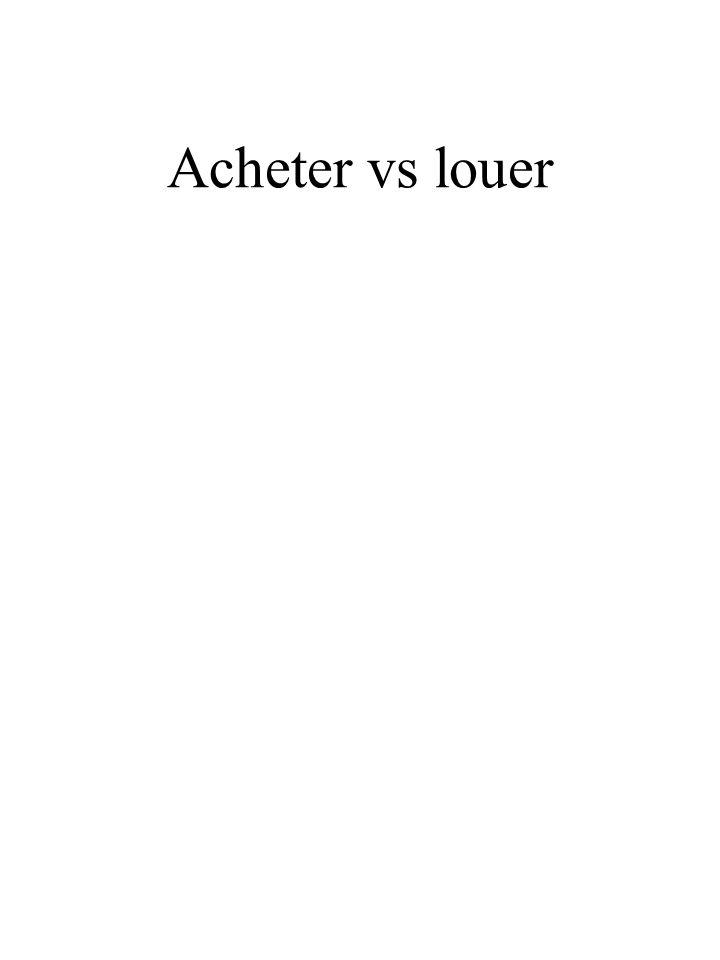 Acheter vs louer