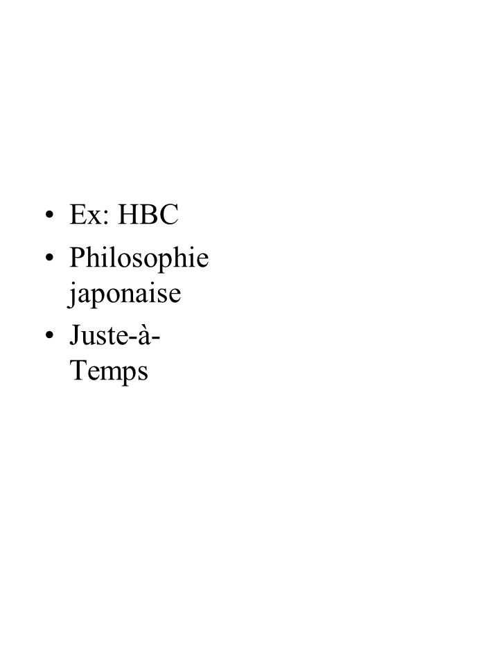 Ex: HBC Philosophie japonaise Juste-à-Temps