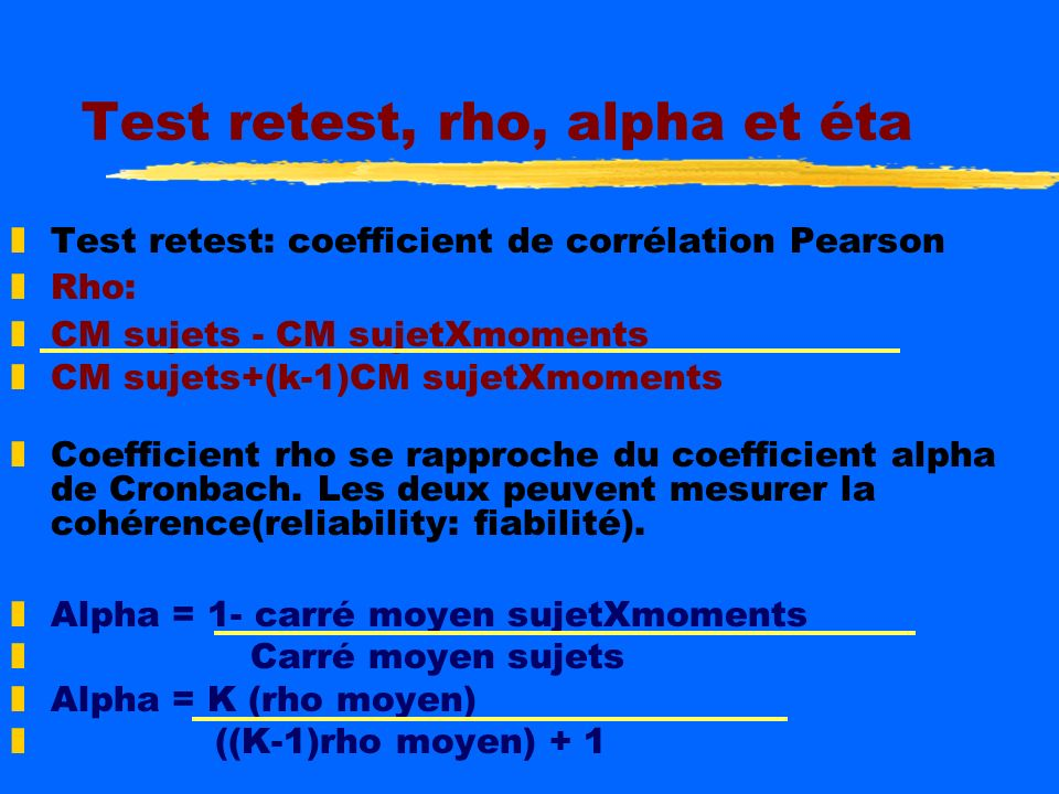 Test retest, rho, alpha et éta