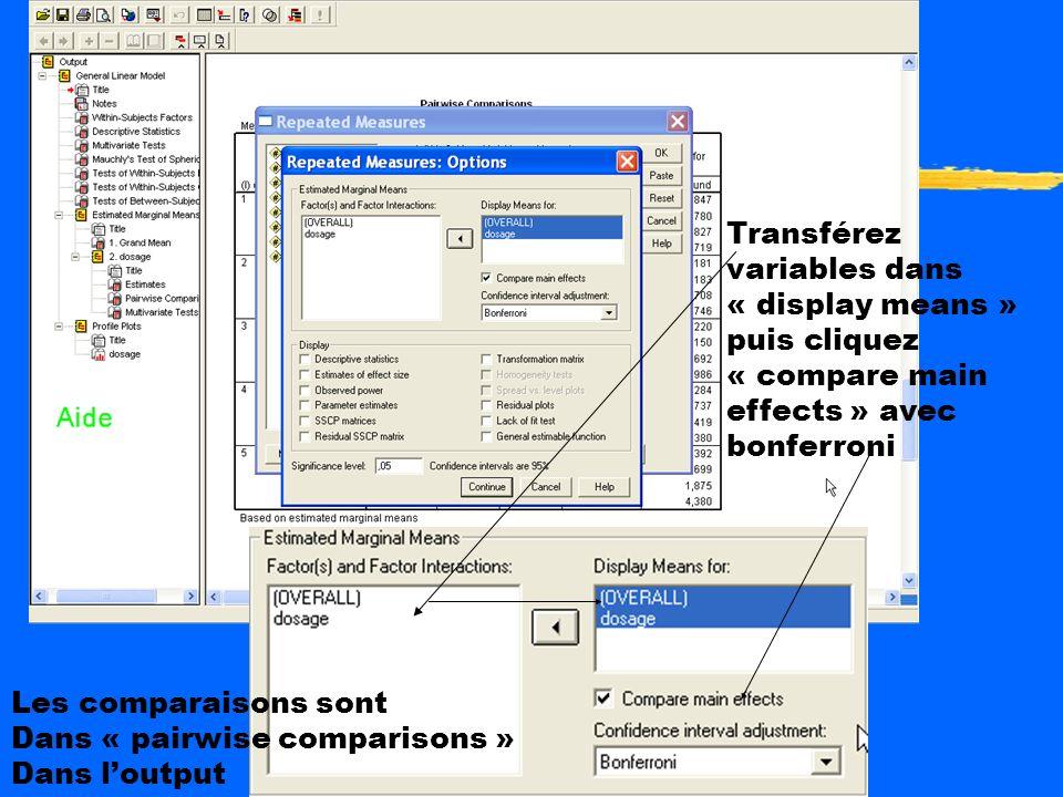 Transférez variables dans « display means » puis cliquez « compare main effects » avec bonferroni