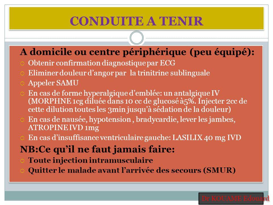 CONDUITE A TENIR A domicile ou centre périphérique (peu équipé):