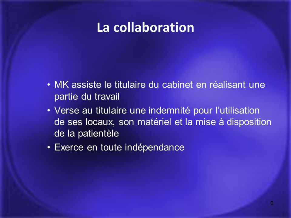 La collaboration MK assiste le titulaire du cabinet en réalisant une partie du travail.