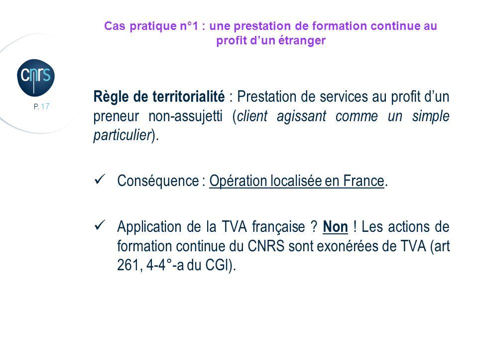 Conséquence : Opération localisée en France.