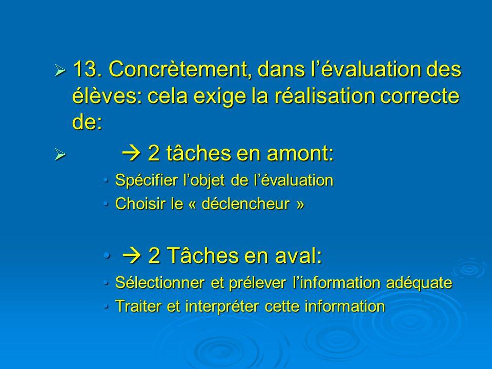 13. Concrètement, dans l'évaluation des élèves: cela exige la réalisation correcte de:
