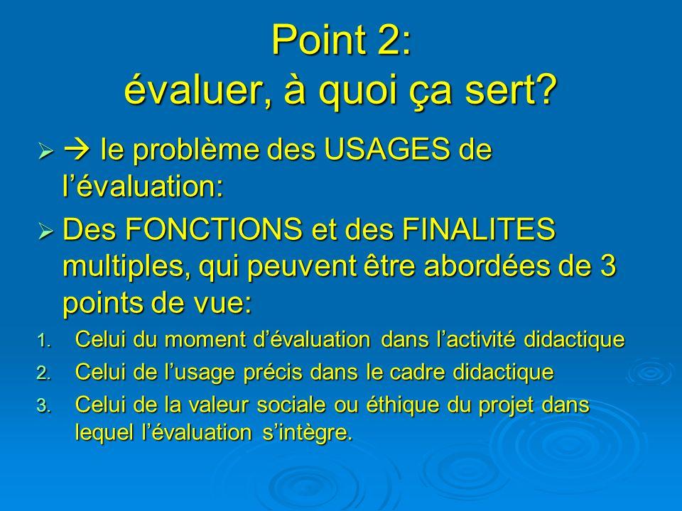 Point 2: évaluer, à quoi ça sert