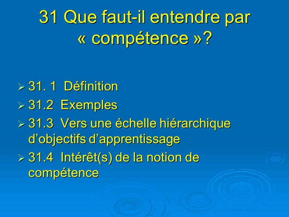 31 Que faut-il entendre par « compétence »