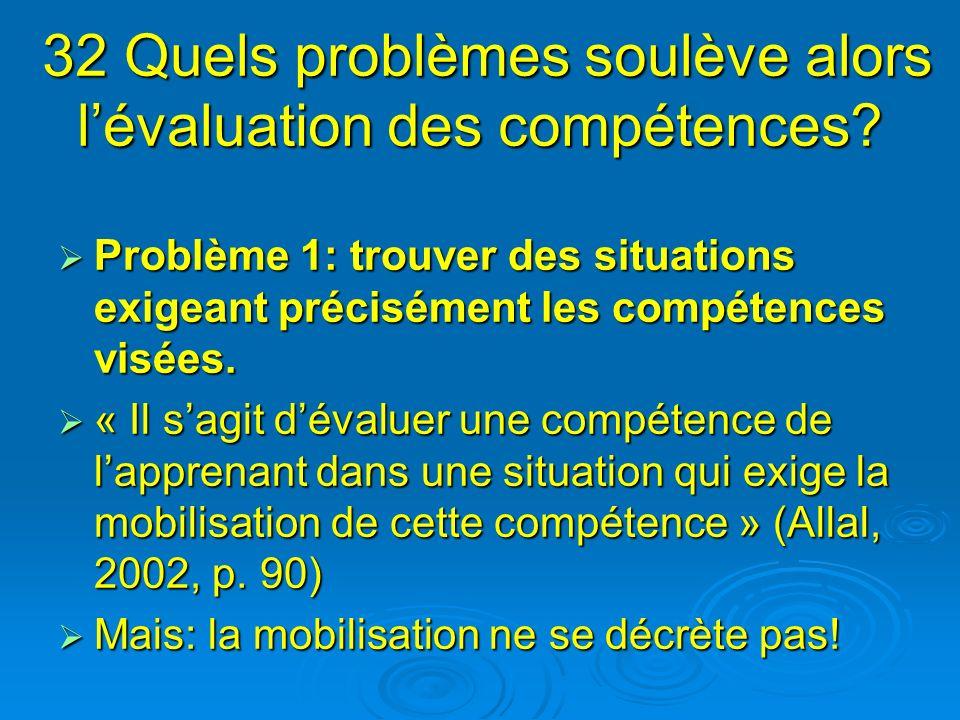 32 Quels problèmes soulève alors l'évaluation des compétences