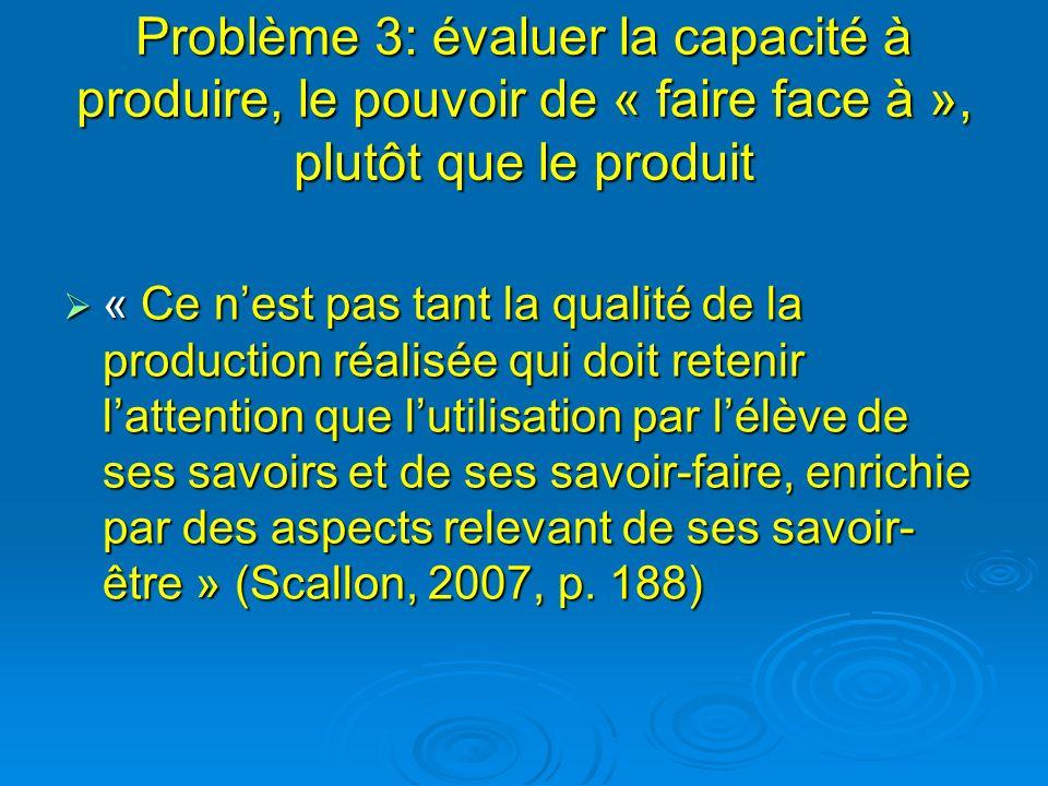 Problème 3: évaluer la capacité à produire, le pouvoir de « faire face à », plutôt que le produit