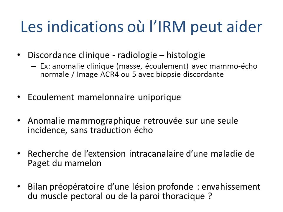 Les indications où l'IRM peut aider