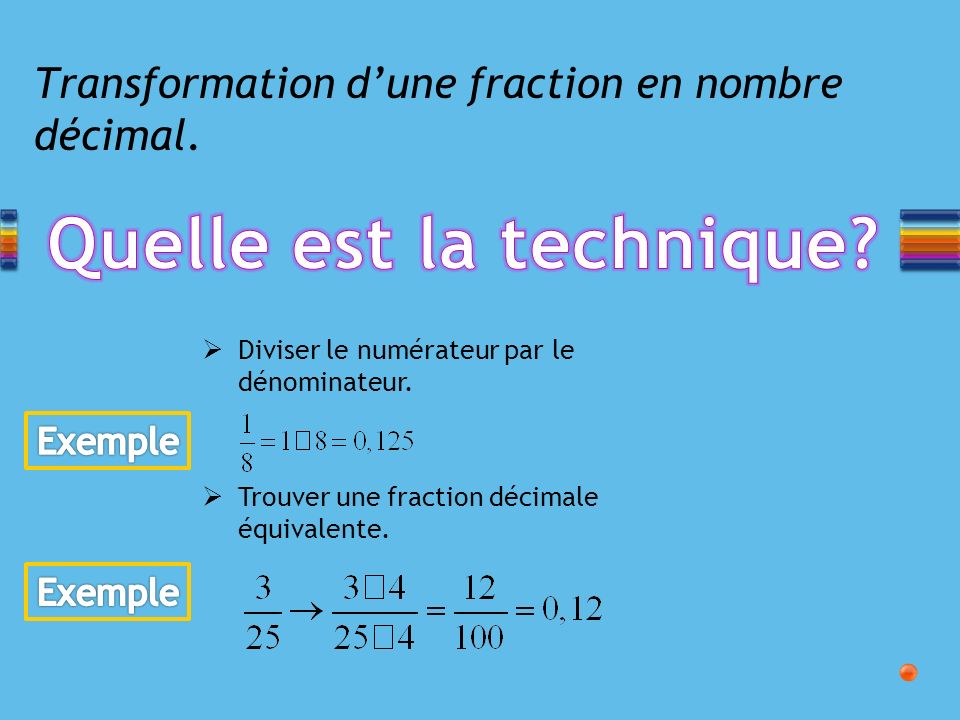 Transformation d'une fraction en nombre décimal.