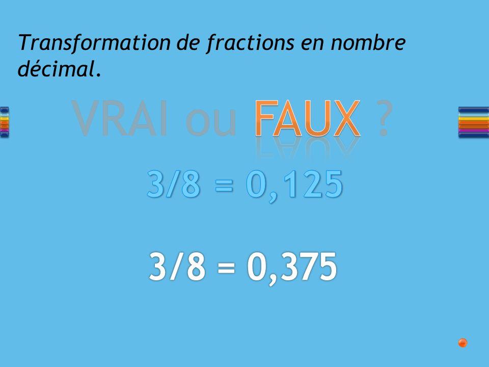 Transformation de fractions en nombre décimal.
