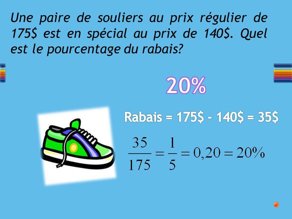 Une paire de souliers au prix régulier de 175$ est en spécial au prix de 140$. Quel est le pourcentage du rabais