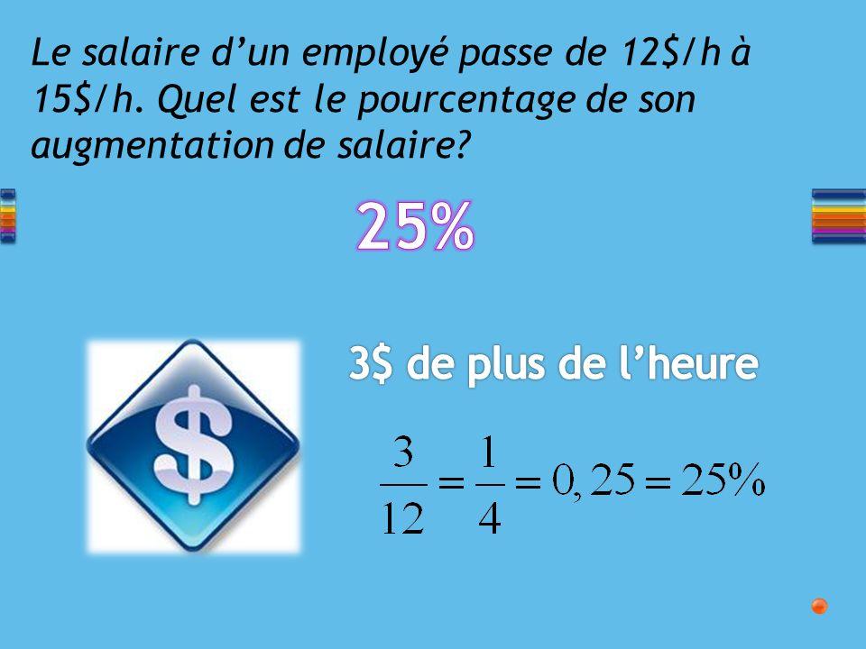 Le salaire d'un employé passe de 12$/h à 15$/h
