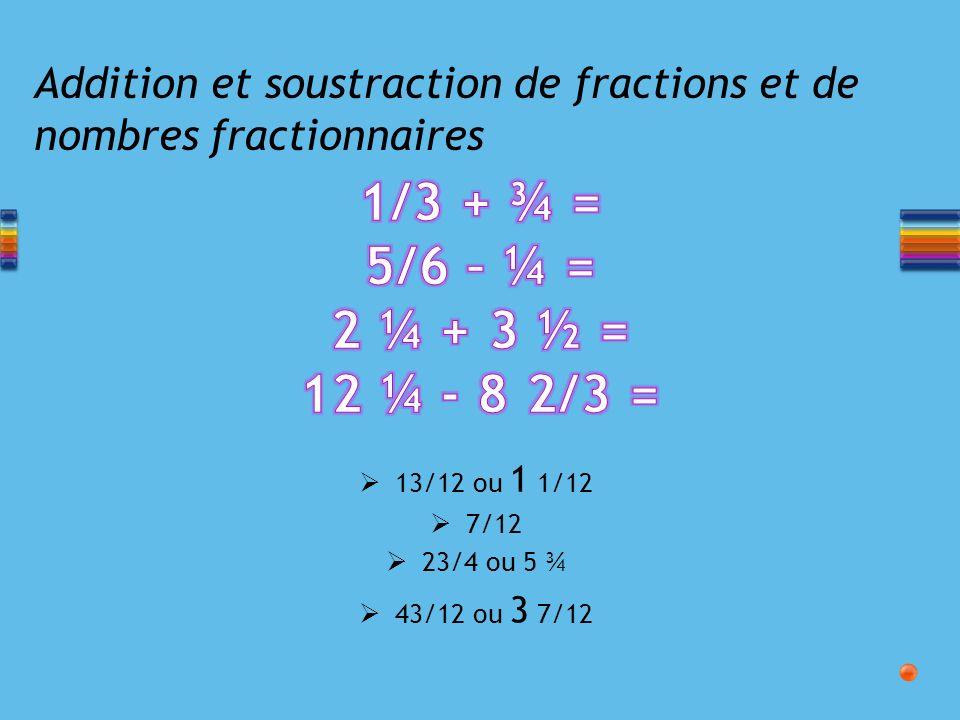 Addition et soustraction de fractions et de nombres fractionnaires