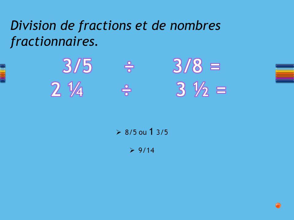 Division de fractions et de nombres fractionnaires.