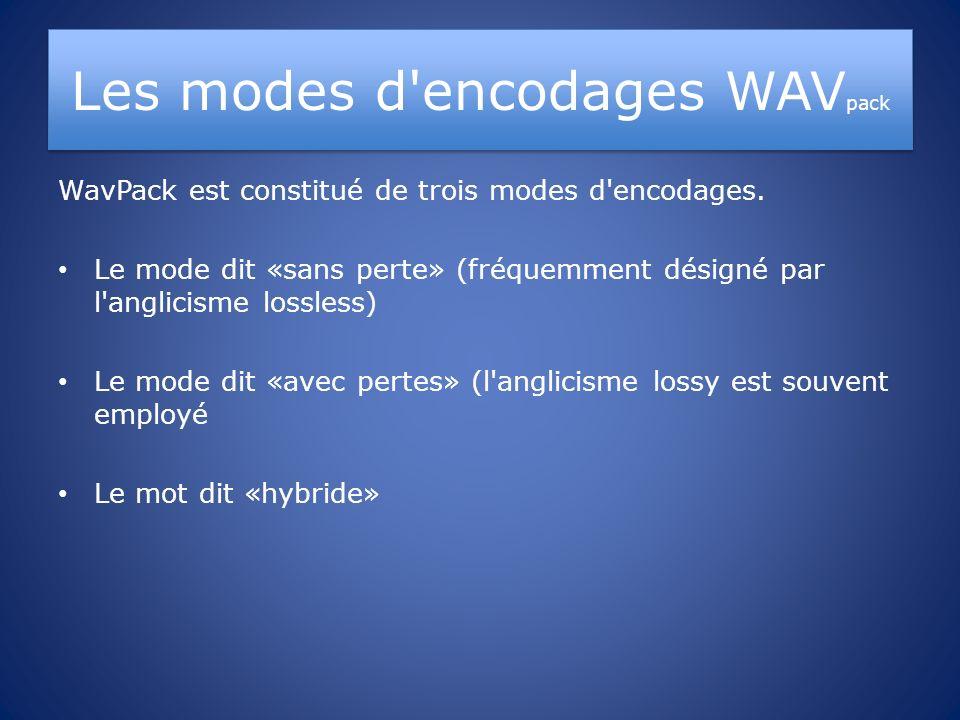 Les modes d encodages WAVpack