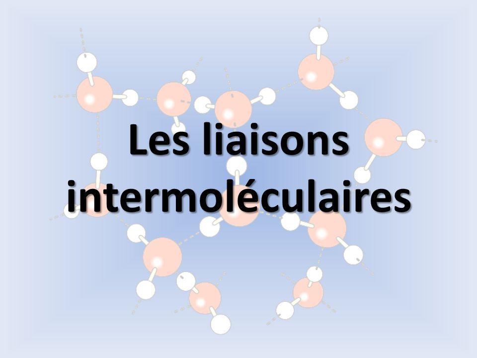 Les liaisons intermoléculaires