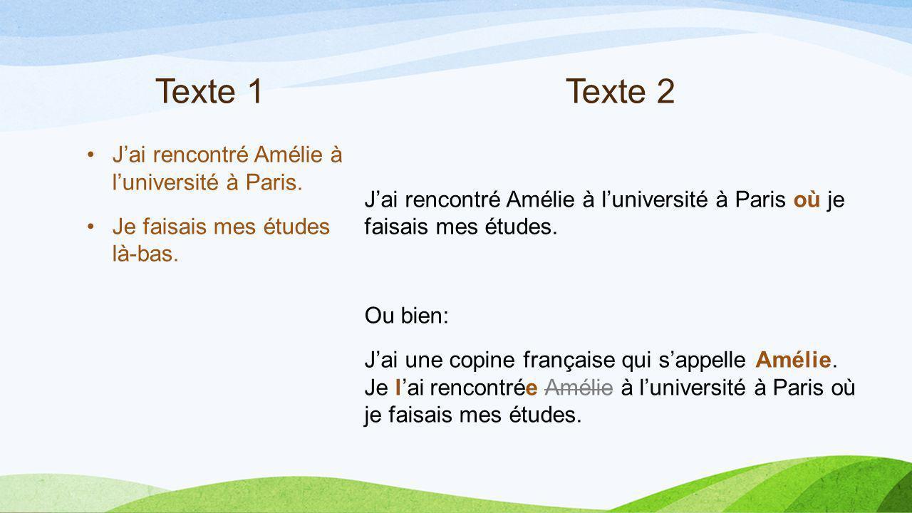 Texte 1 Texte 2 J'ai rencontré Amélie à l'université à Paris.