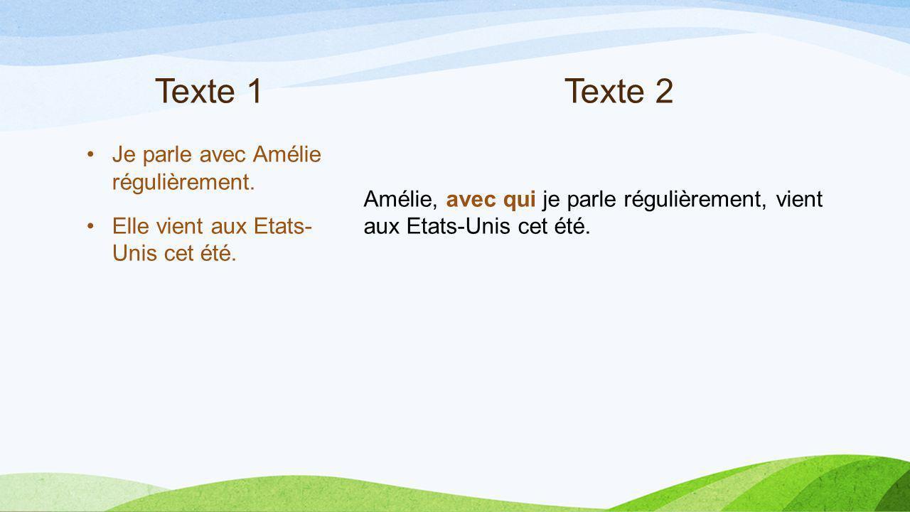 Texte 1 Texte 2 Je parle avec Amélie régulièrement.