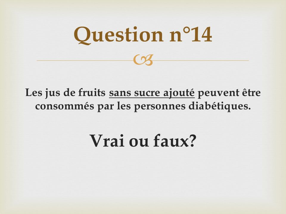 Question n°14 Vrai ou faux