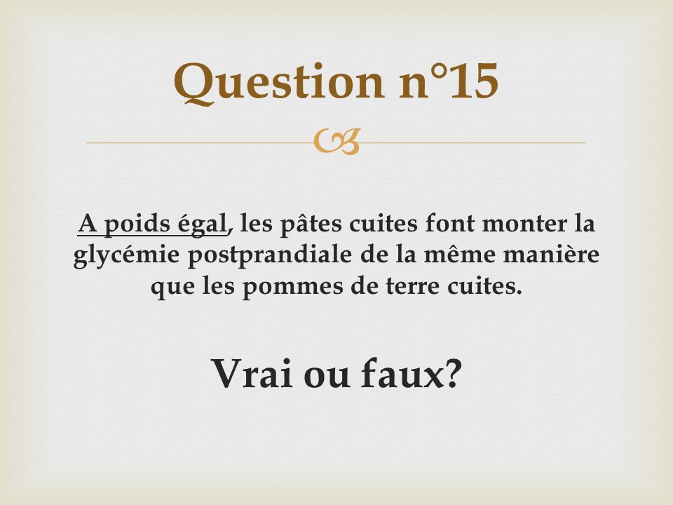 Question n°15 Vrai ou faux