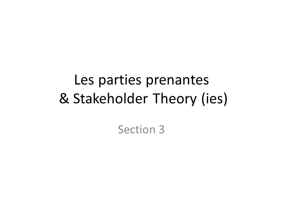 Les parties prenantes & Stakeholder Theory (ies)