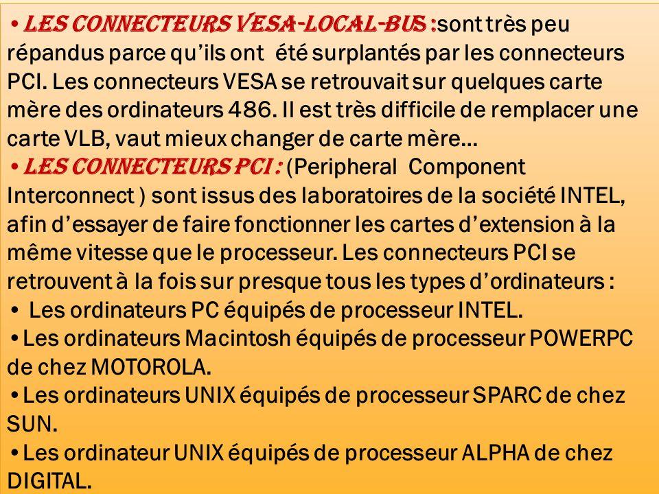 Les connecteurs VESA-local-Bus :sont très peu