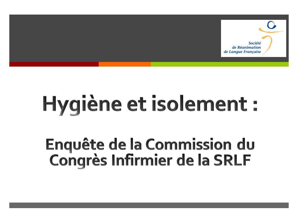 Hygiène et isolement : Enquête de la Commission du Congrès Infirmier de la SRLF