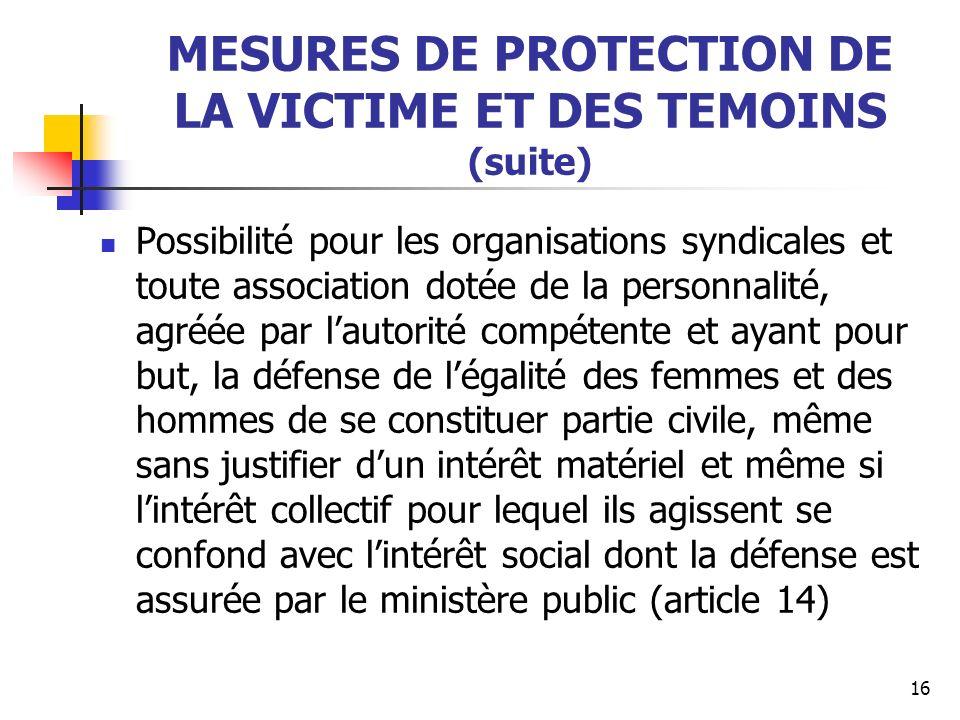 MESURES DE PROTECTION DE LA VICTIME ET DES TEMOINS (suite)