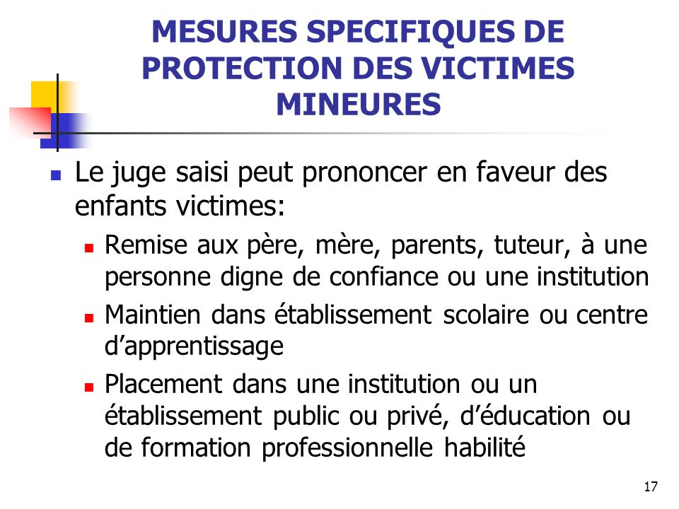 MESURES SPECIFIQUES DE PROTECTION DES VICTIMES MINEURES