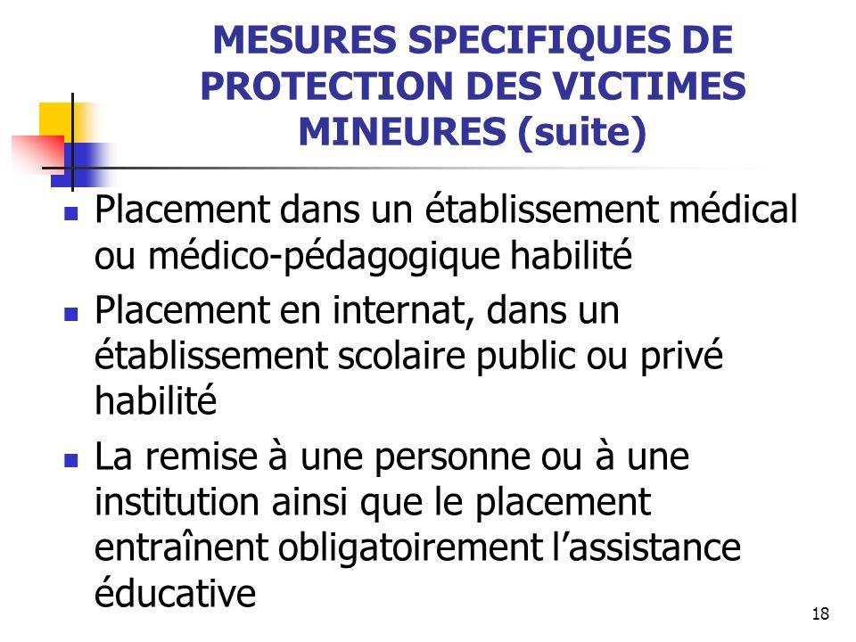 MESURES SPECIFIQUES DE PROTECTION DES VICTIMES MINEURES (suite)