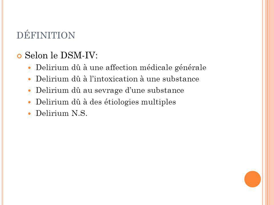 définition Selon le DSM-IV: